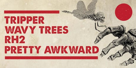 TRIPPER, WAVY TREES, RH2, PRETTY AWKWARD tickets