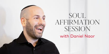 Soul Affirmation Session with Daniel Naor tickets