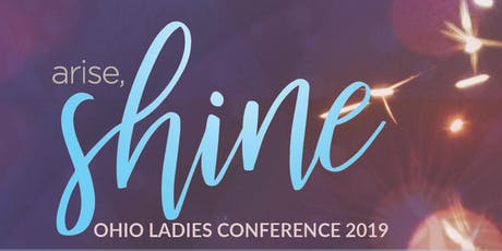 Ladies Conference 2019|arise, Shine! tickets