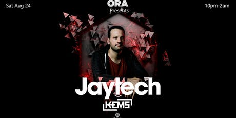 Jaytech & Kems at Ora tickets