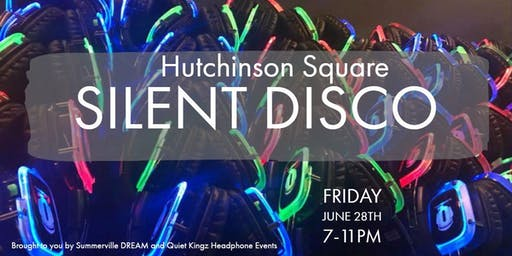 Summer Silent Disco in Hutchinson Square