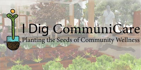 I Dig CommuniCare: Planting the Seeds of Community Wellness tickets