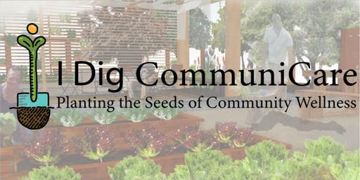 I Dig CommuniCare: Planting the Seeds of Community Wellness