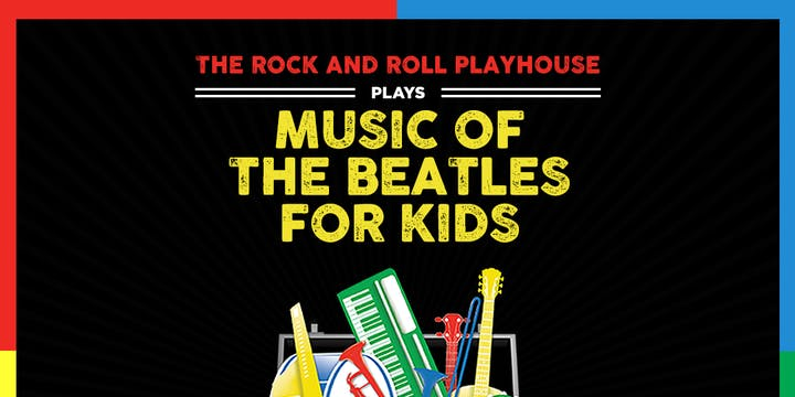 Music of The Beatles for Kids (LATE SHOW) - SOLD OUT