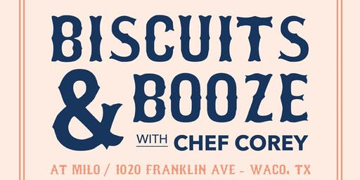 Biscuits + Booze with Chef Corey