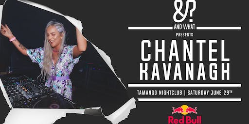 &What Presents: Chantel Kavanagh at Tamango Nightclub