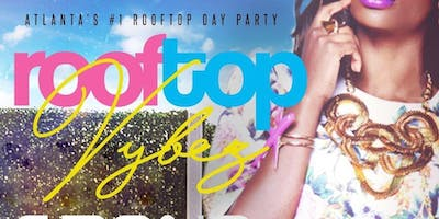PRE- BIRTHDAY BASH KICKOFF! #ATL's #1 Rooftop Day Party! Saturday @ CAFE CIRCA! Pretty GIRLS LOVE Trap Music & Rooftops! GOOD ROOFTOP VYBZE ONLY! RSVP NOW! (SWIRL)