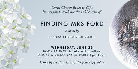 FINDING MRS FORD by Deborah Goodrich Royce Book Launch Party tickets
