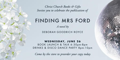 FINDING MRS FORD by Deborah Goodrich Royce Book Launch Party