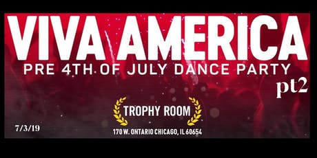 Viva America Pt2 Pre 4th of July Dance Party tickets