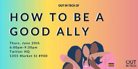 Out in Tech SF | How to be a Good Ally at Twitter HQ tickets