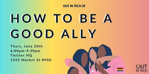Out in Tech SF | How to be a Good Ally at Twitter HQ