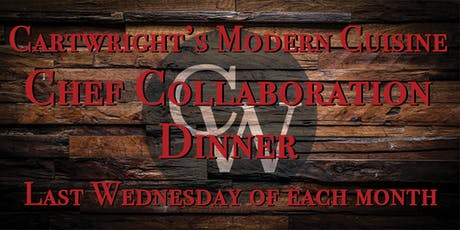 CARTWRIGHT'S MODERN CUISINE CHEF COLLABORATION DINNER tickets