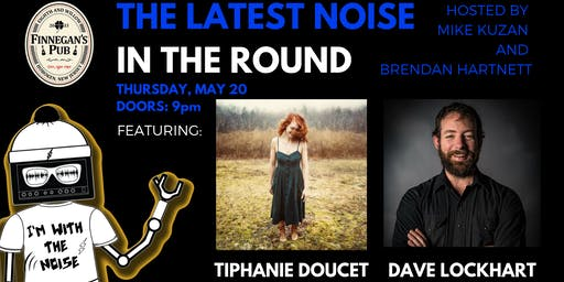 The Latest Noise In The Round with Tiphanie Doucet and Dave Lockhart