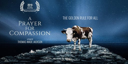 """SF Premiere of """"A Prayer For Compassion"""" PLUS Will Tuttle Live and vegan food"""