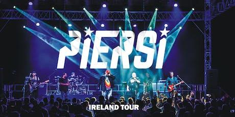 PIERSI - Dublin tickets