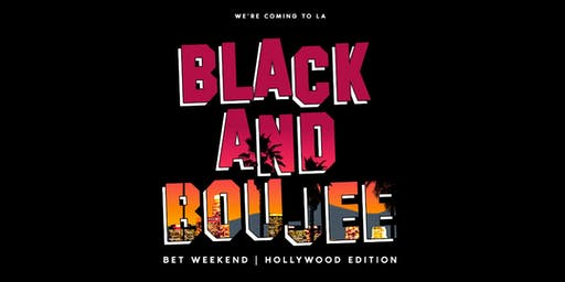 Black and Boujee BET Awards Weekend Kick Off