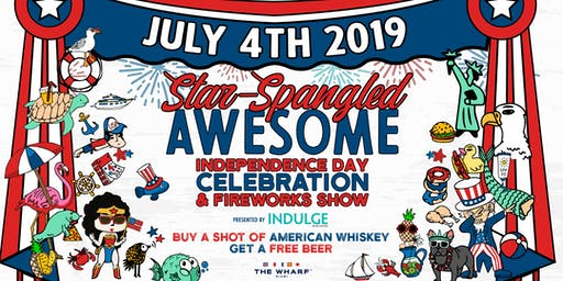 STAR-SPANGLED AWESOME: INDEPENDENCE DAY CELEBRATION & FIREWORKS SHOW - Thurs, July 4, 2019