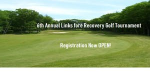 6th Annual Links fore Recovery Golf Tournament