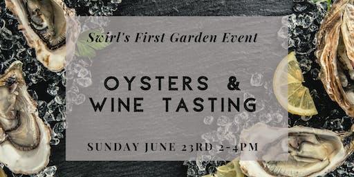 Oysters & Wine Tasting in Swirl's Garden!