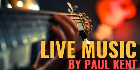 LIVE MUSIC by Paul Kent tickets