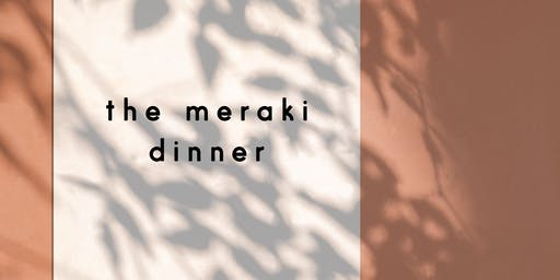 The Meraki Dinner