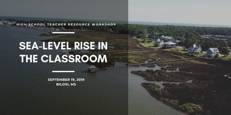 Sea-Level Rise in the Classroom: A Teacher Resource Workshop in Mississippi tickets