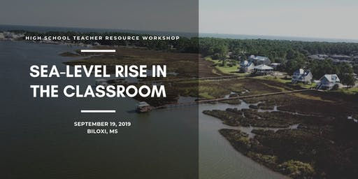 Sea-Level Rise in the Classroom: A Teacher Resource Workshop in Mississippi