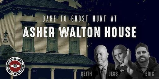 Ghost Hunt at the Asher Walton House