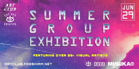 """Summer Group Exhibition"" CAT EYE CREATIVE + THE ART CLUB tickets"