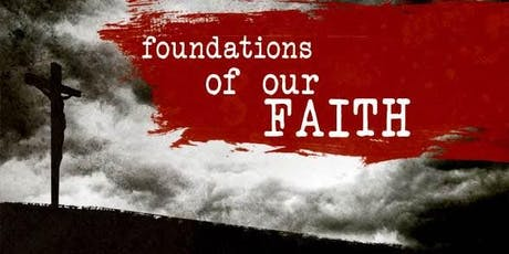 Foundations of the Faith Part 1 tickets