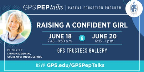 GPS PEP Talks | Raising a Confident Girl tickets
