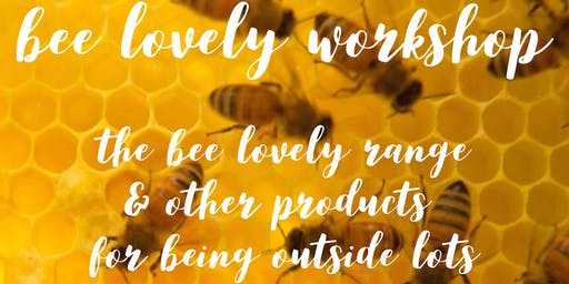 Bee Lovely Workshop -Bath