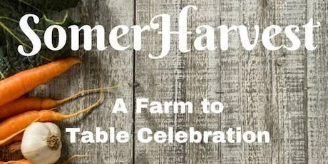 SomerHarvest: a Farm to Table Celebration 2019 tickets