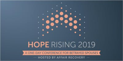 Hope Rising - A one-day conference for betrayed spouses