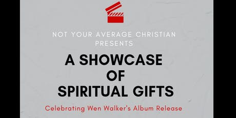 Not Your Average Christian Presents: A Showcase of Spiritual Gifts tickets