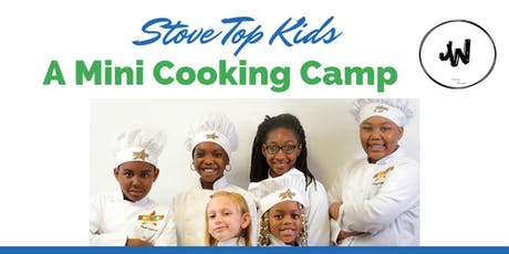 Stove Top Kids- A Mini Cooking Camp tickets