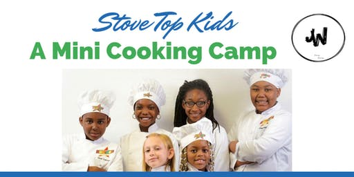 Stove Top Kids- A Mini Cooking Camp