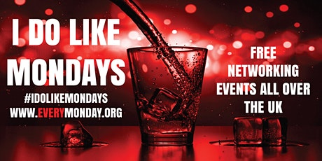 I DO LIKE MONDAYS! Free networking event in City of London tickets