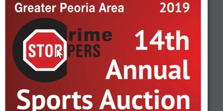 14th Annual Greater Peoria Area Crime Stopper Sports Auction tickets