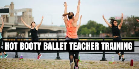 Hot Booty Ballet Teacher Training Level 1 billets