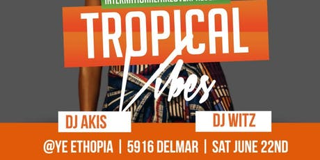 TROPICAL VIBES INTERNATIONAL PARTY tickets