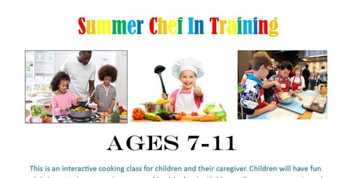 Chef In Training- Summer Course Ages 7-11 and Parent/Guardian