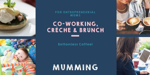 Wednesday 10th July: Mumming Co-working Brunch with crèche