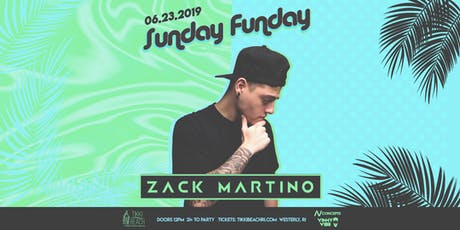SUNDAY FUNDAY ft. Zack Martino at Tikki Beach | 6.23.19 tickets