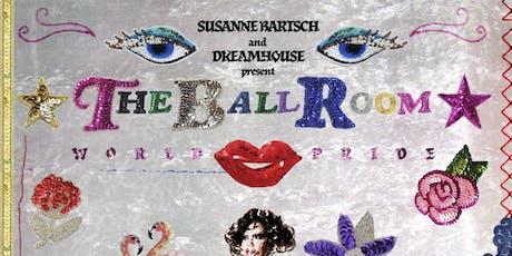 Susanne Bartsch & Dreamhouse Present THE BALLROOM tickets