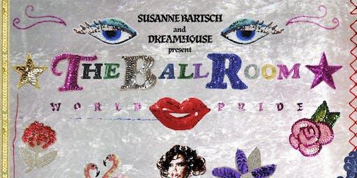Susanne Bartsch & Dreamhouse Present THE BALLROOM