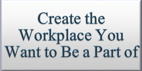 Learn Away: Create the Workplace YOU Want to Be a Part Of  tickets