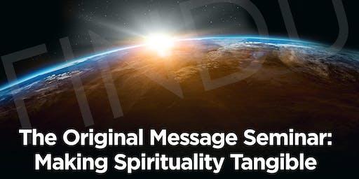 Hearing The Original Message Seminar: Making Spirituality Tangible, Prt.2: Meditation