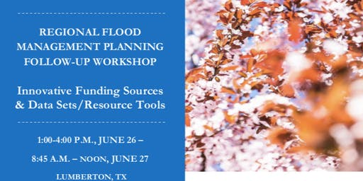 June 26-27: Urban Waters Harvey Follow-up Workshop, Lumberton